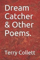 Dream Catcher & Other Poems.