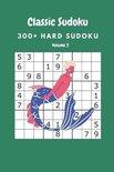 Classic Sudoku: 300+ Hard sudoku Volume 3