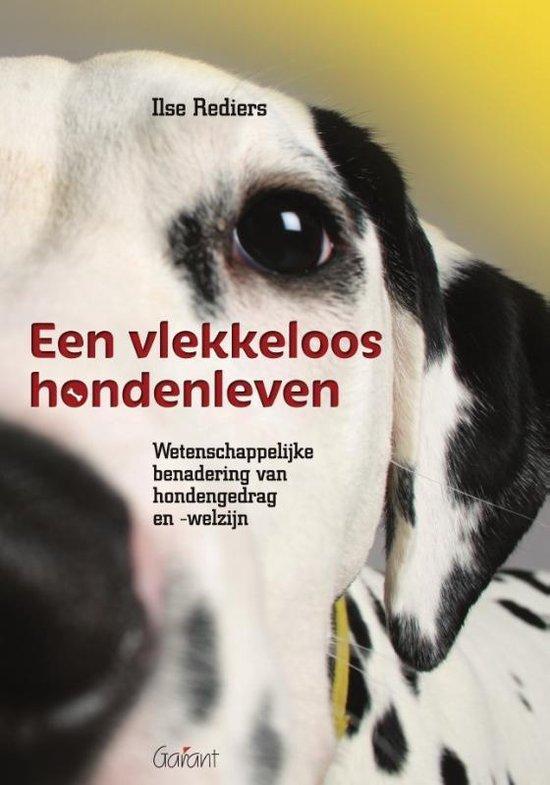 Een vlekkeloos hondenleven - Ilse Rediers |