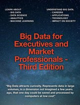 Big Data for Executives and Market Professionals - Third Edition