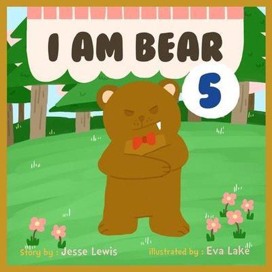 I am bear 5