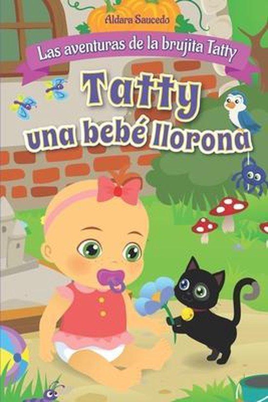 Tatty una bebe llorona