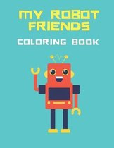 My Robot friends Coloring Book