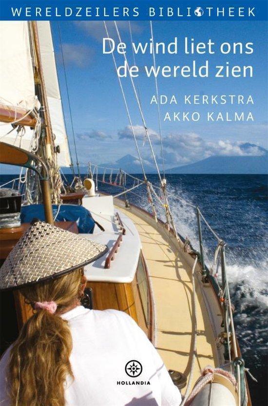Wereldzeilers bibliotheek - De wind liet ons de wereld zien - Ada Kerkstra |