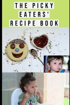 The Picky Eaters' Recipe Book