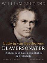 Ludwig van Beethovens klaversonater. I belysning af hans personlighed og livsforhold
