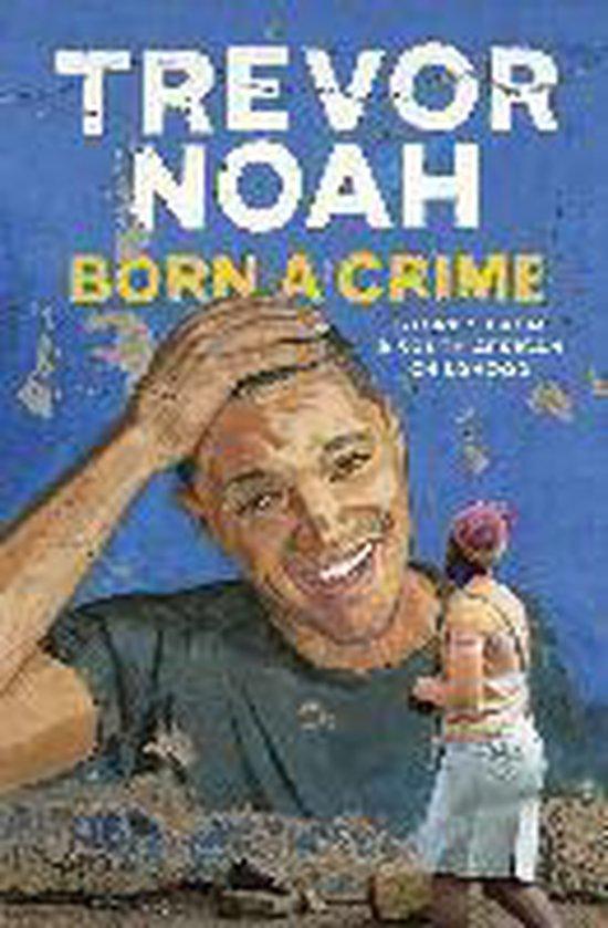 Boek cover Born A Crime van Trevor Noah (Paperback)