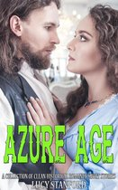 Azure Age: A Collection of Clean Historical Romance Short Stories