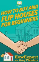 How To Buy and Flip Houses For Beginners