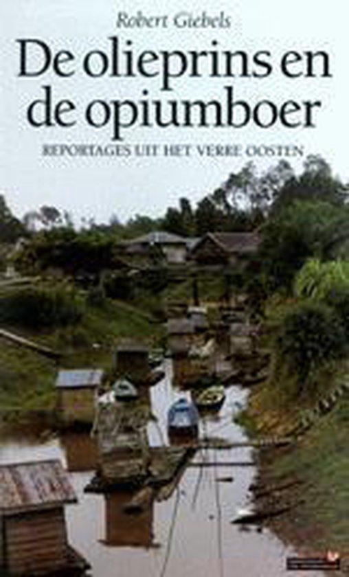 De olieprins en de opiumboer - R. Giebels |