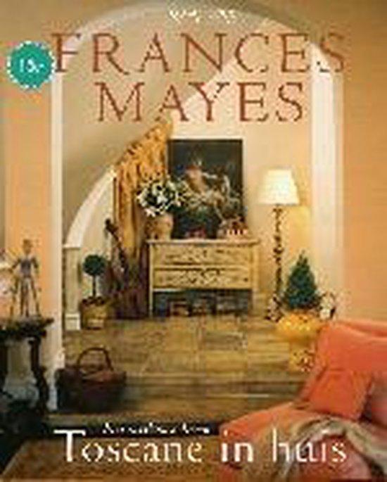 Toscane in huis - Frances Mayes |