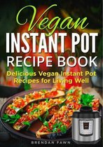 Vegan Instant Pot Recipe Book