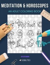 Meditation & Horoscopes: AN ADULT COLORING BOOK