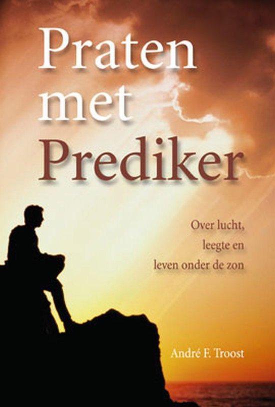 Praten Met Prediker - A.F. Troost |