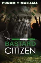 The Bastard Citizen