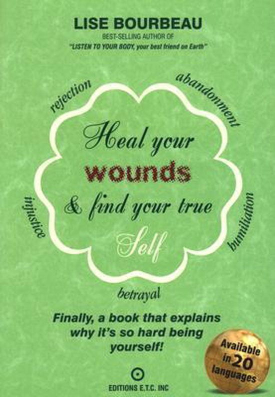 Boek cover Heal Your Wounds & Find Your True Self van Lise Bourbeau (Paperback)