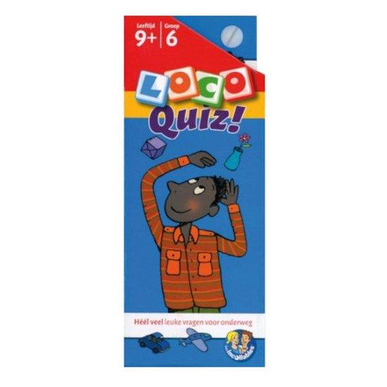 Loco Quiz! Leeftijd 9+ Groep 6 - Onbekend  