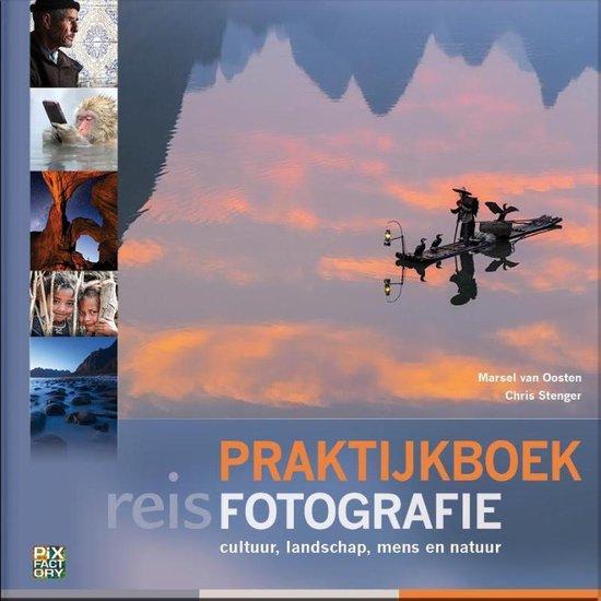 Boek cover Praktijkboek Reisfotografie van Marsel van Oosten (Hardcover)