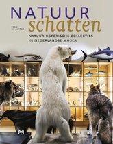 Natuurschatten. Natuurhistorische collecties in Nederlandse musea