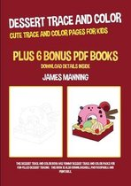 Dessert Trace and Color (Cute Trace and Color Pages for Kids)