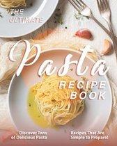 The Ultimate Pasta Recipe Book