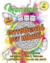Mandala Grrrotteschi per adulti