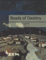 Roads of Destiny: Large Print