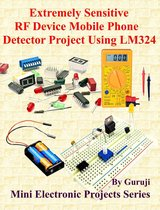 Extremely Sensitive RF Device Mobile Phone Detector Project Using LM324