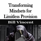Transforming Mindsets for Limitless Provision