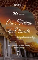 20 Anos de As Flores do Oriente