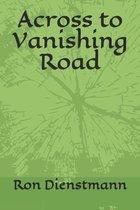 Across to Vanishing Road