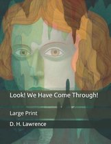 Look! We Have Come Through!: Large Print