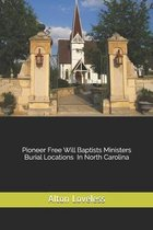 Pioneer Free Will Baptist Ministers Burial Locations in North Carolina
