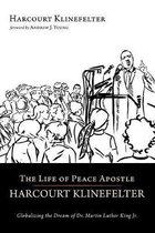 The Life of Peace Apostle Harcourt Klinefelter