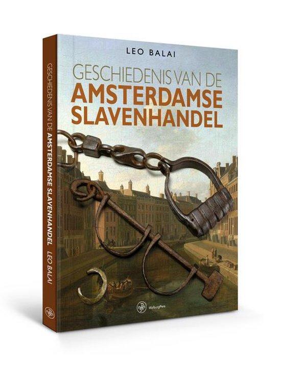 Geschiedenis van de Amsterdamse slavenhandel - Leo Balai |
