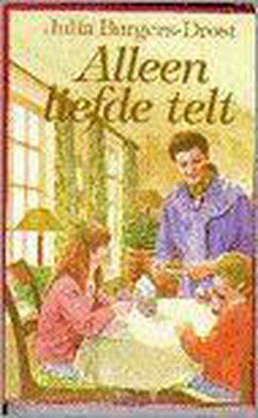 Alleen Liefde Telt - Julia Burgers-Drost |