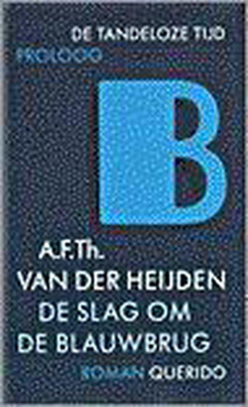 De slag om de Blauwbrug - A.F.Th. van der Heijden | Fthsonline.com