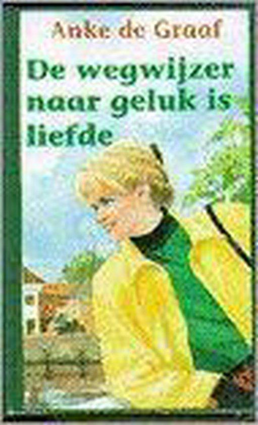 Boek cover Wegwijzer naar geluk is liefde, de. van Anke de Graaf (Hardcover)