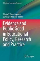 Evidence and Public Good in Educational Policy, Research and Practice