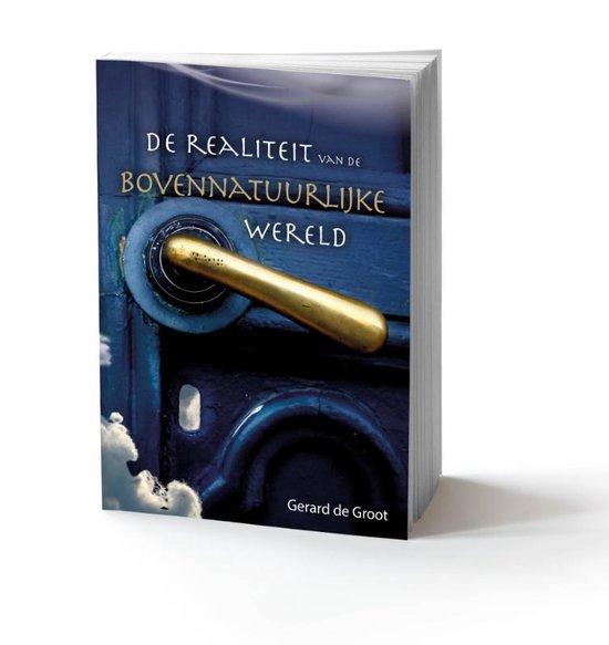 De realiteit van de bovennatuurlijke wereld - Gerard de Groot | Readingchampions.org.uk