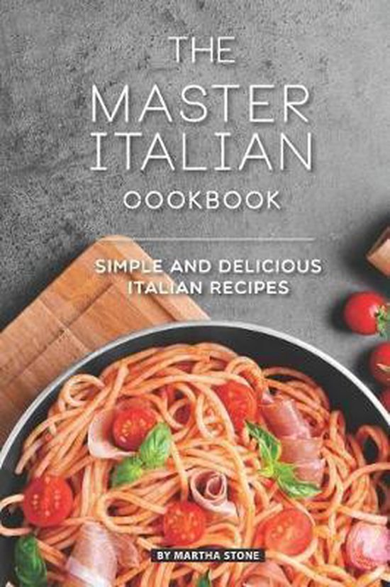 The Master Italian Cookbook