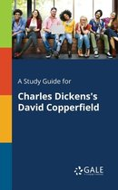 A Study Guide for Charles Dickens's David Copperfield