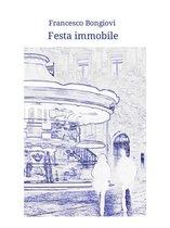 Boek cover Festa immobile van Francesco Bongiovi