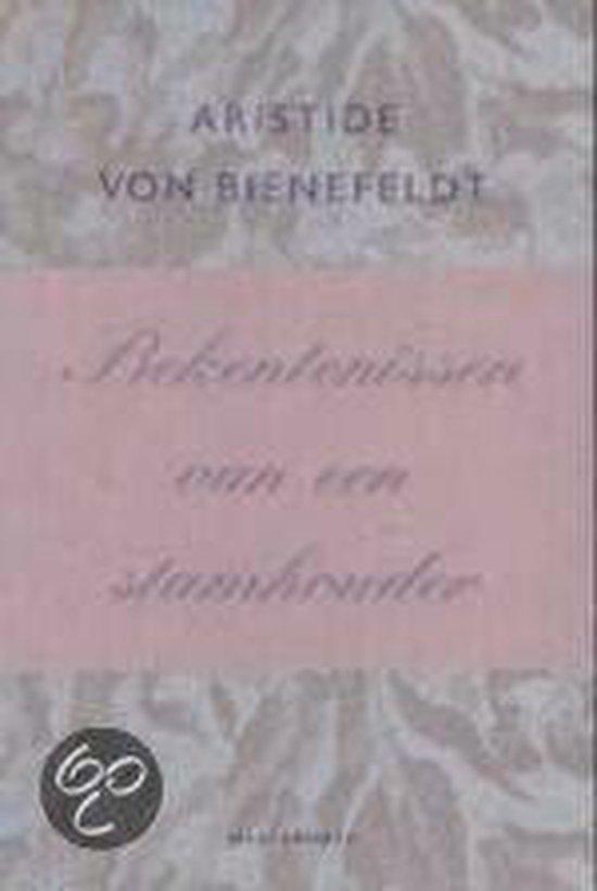 Bekentenissen Van Een Stamhouder - Aristide von Bienefeldt |