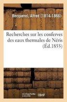 Recherches sur les conferves des eaux thermales de Neris