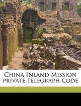 China Inland Mission Private Telegraph Code