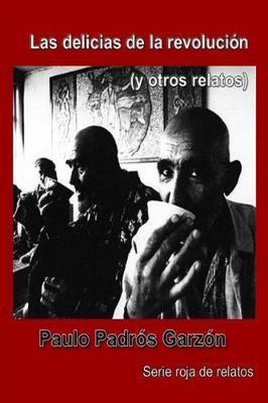 Las Delicias de la Revolucion