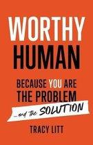 Worthy Human