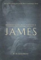 Discovering the Jewish Roots of the Letter of James