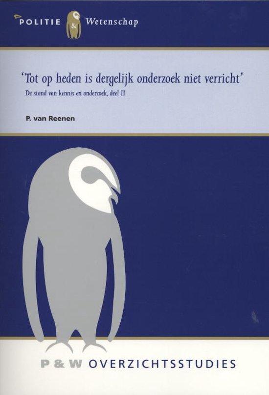 De stand van kennis en onderzoek 2 - Tot op heden is dergelijk onderzoek niet verricht - P. van Reenen |